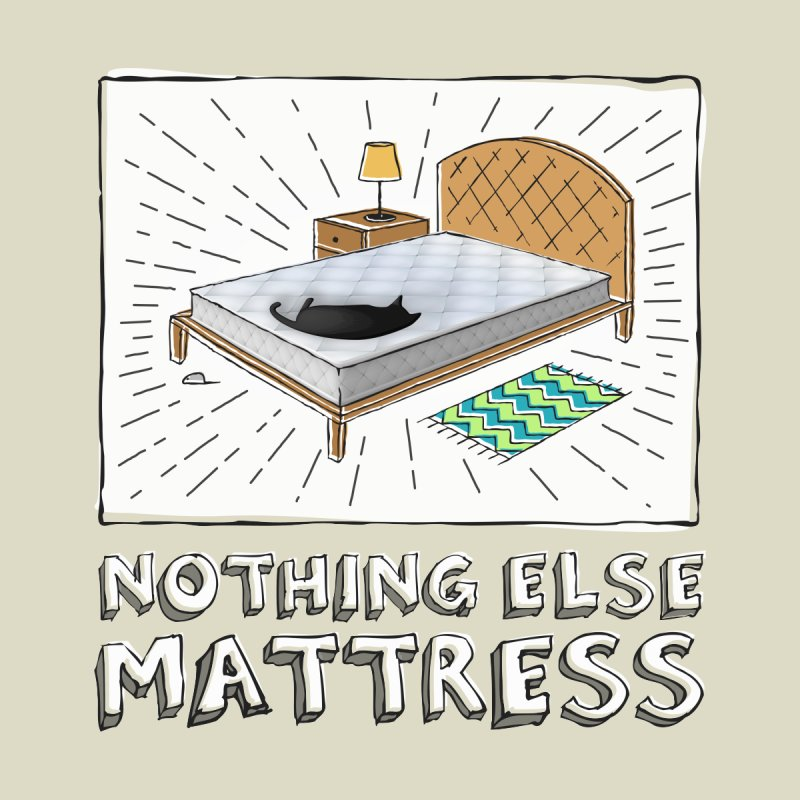 Nothing Else Mattress by Beards and Cats Store