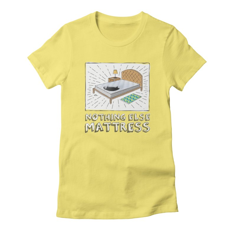 Nothing Else Mattress in Women's Fitted T-Shirt Light Yellow by Beards and Cats Store