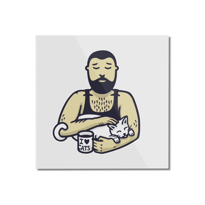 Cat Daddy: Story of My Life (no text) Home Mounted Acrylic Print by Beards and Cats Store