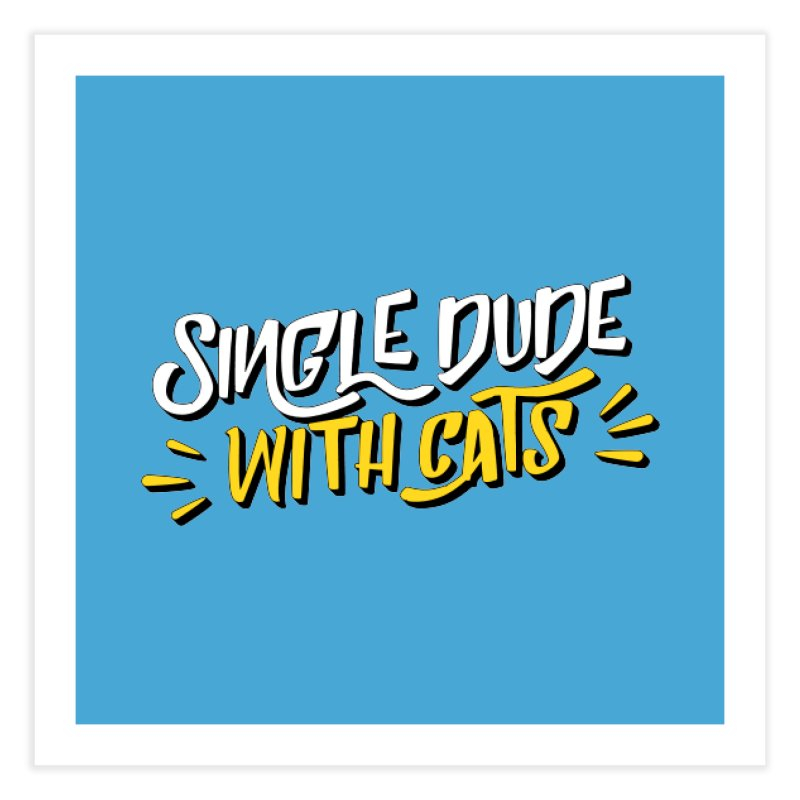 Single Dude With Cats Home Fine Art Print by Beards and Cats Store