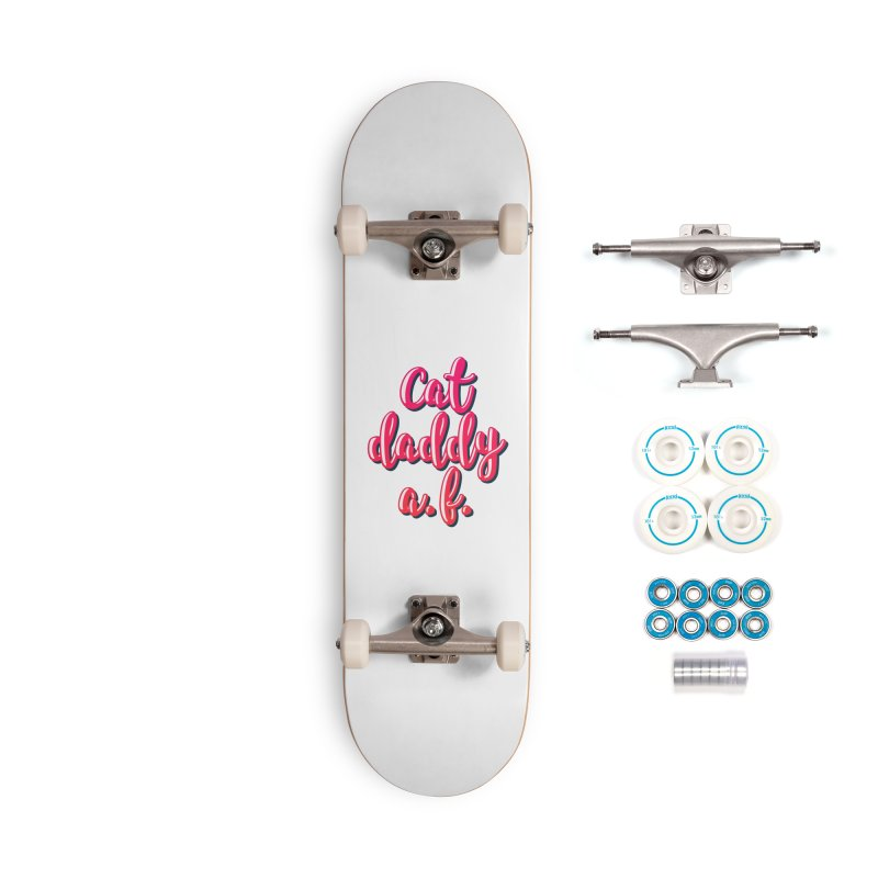 Cat Daddy AF Accessories Complete - Basic Skateboard by Beards and Cats Store