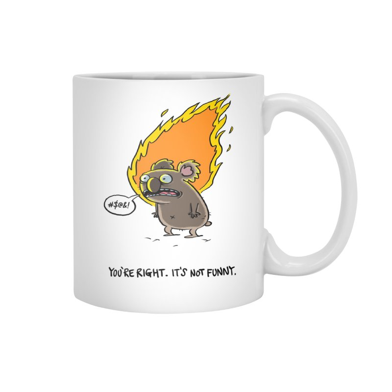 You're Right. Its Not Funny. Accessories Mug by Bearhugs For Australia