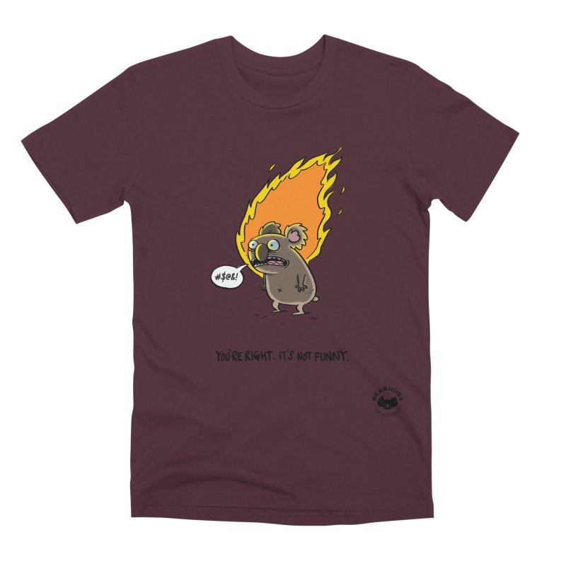 You're Right. Its Not Funny. Men's T-Shirt by Bearhugs For Australia