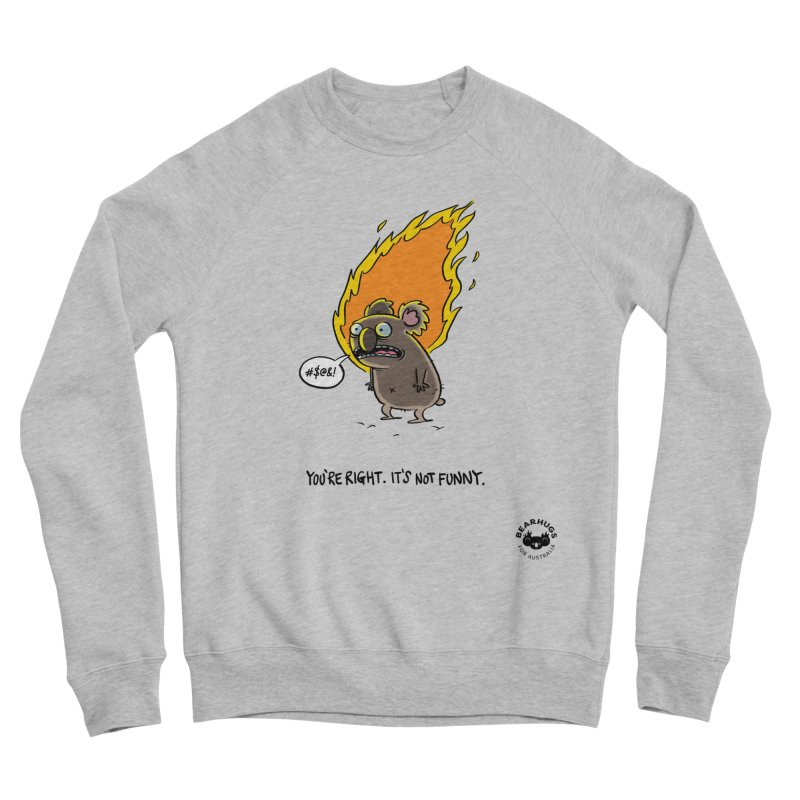 You're Right. Its Not Funny. Men's Sweatshirt by Bearhugs For Australia