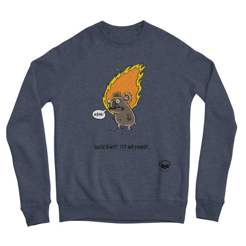 You're Right. Its Not Funny. Women's Sweatshirt by Bearhugs For Australia