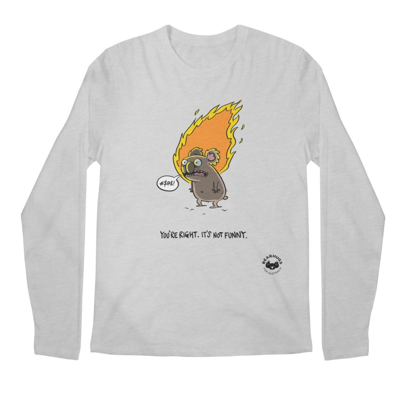 You're Right. Its Not Funny. Men's Longsleeve T-Shirt by Bearhugs For Australia
