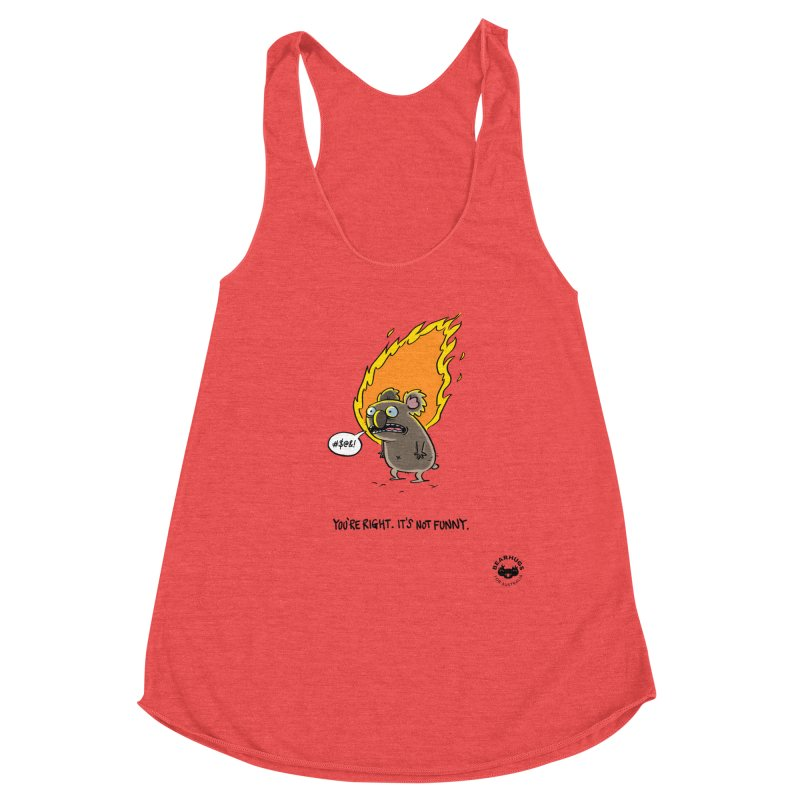 You're Right. Its Not Funny. Women's Tank by Bearhugs For Australia
