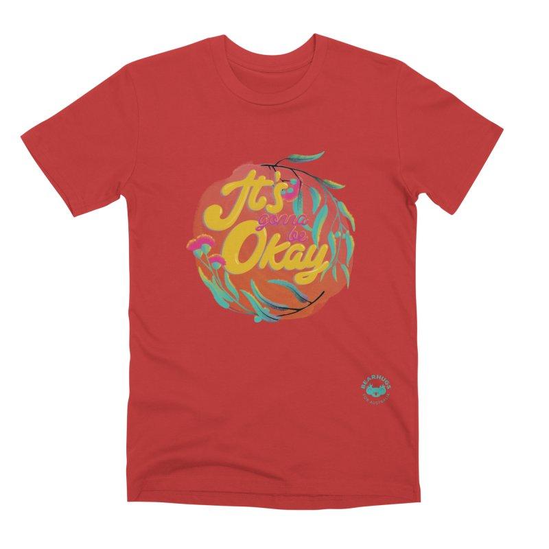 It's Gonna Be Okay Men's T-Shirt by Bearhugs For Australia