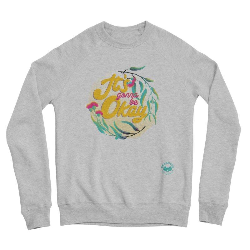 It's Gonna Be Okay Women's Sweatshirt by Bearhugs For Australia