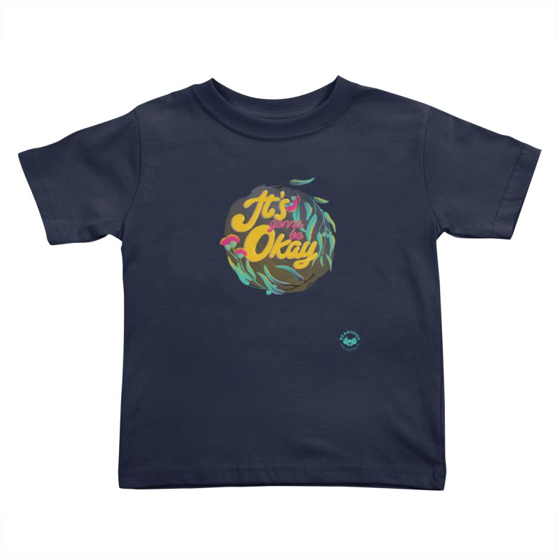 It's Gonna Be Okay Kids Toddler T-Shirt by Bearhugs For Australia
