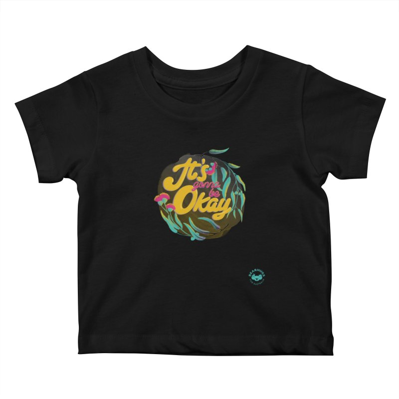 It's Gonna Be Okay Kids Baby T-Shirt by Bearhugs For Australia
