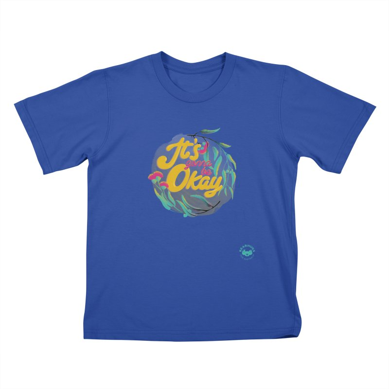 It's Gonna Be Okay Kids T-Shirt by Bearhugs For Australia