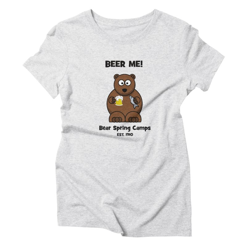 BEER ME Women's T-Shirt by Bear Spring Camps