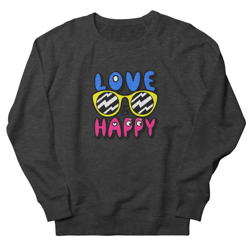 Love Happy Women's French Terry Sweatshirt by beatbeatwing's Artist Shop