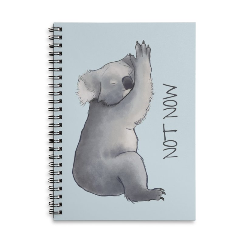 Koala Sketch - Not Now - Lazy animal Accessories Lined Spiral Notebook by Beatrizxe