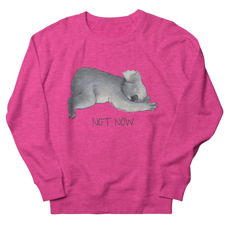 Koala Sketch - Not Now - Lazy animal Women's French Terry Sweatshirt by Beatrizxe