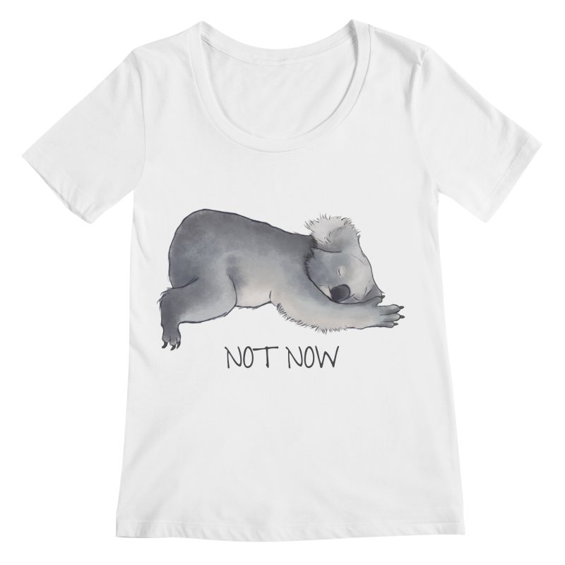 Koala Sketch - Not Now - Lazy animal Women's Scoopneck by Beatrizxe