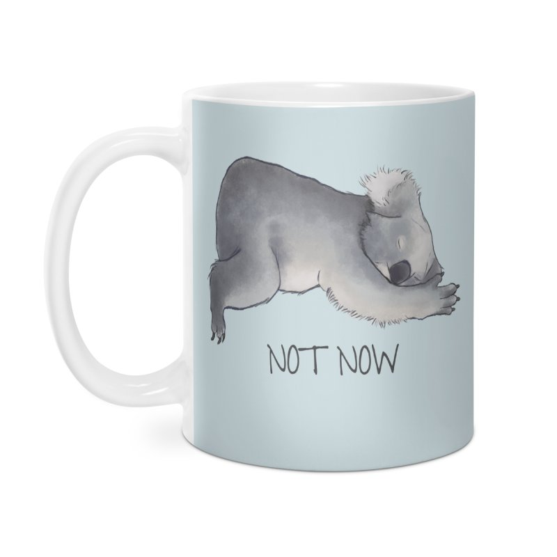 Koala Sketch - Not Now - Lazy animal Accessories Mug by Beatrizxe