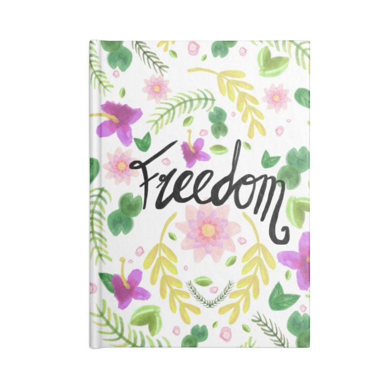 Freedom. Floral Pattern (flowers pattern) Accessories Lined Journal Notebook by Beatrizxe