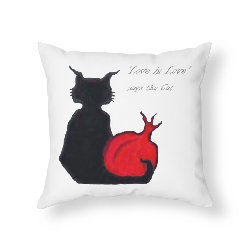 Love is Love, says the Cat Home Throw Pillow by Brigitte Doernerova - Imaginista Designs