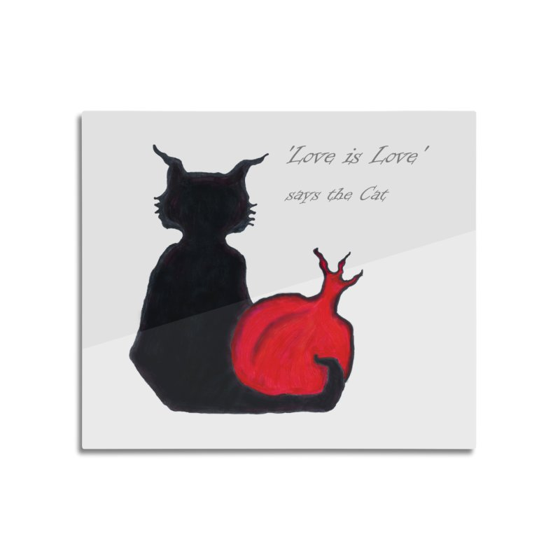 Love is Love, says the Cat Home Mounted Acrylic Print by Brigitte Doernerova - Imaginista Designs