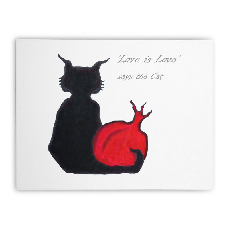 Love is Love, says the Cat Home Stretched Canvas by Brigitte Doernerova - Imaginista Designs