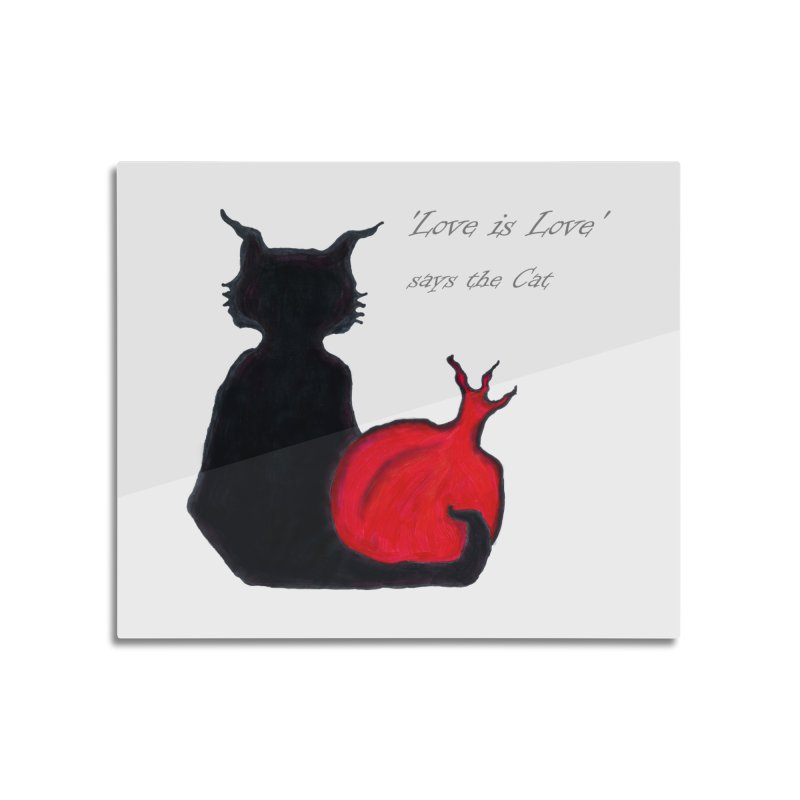 Love is Love, says the Cat Home Mounted Aluminum Print by Brigitte Doernerova - Imaginista Designs