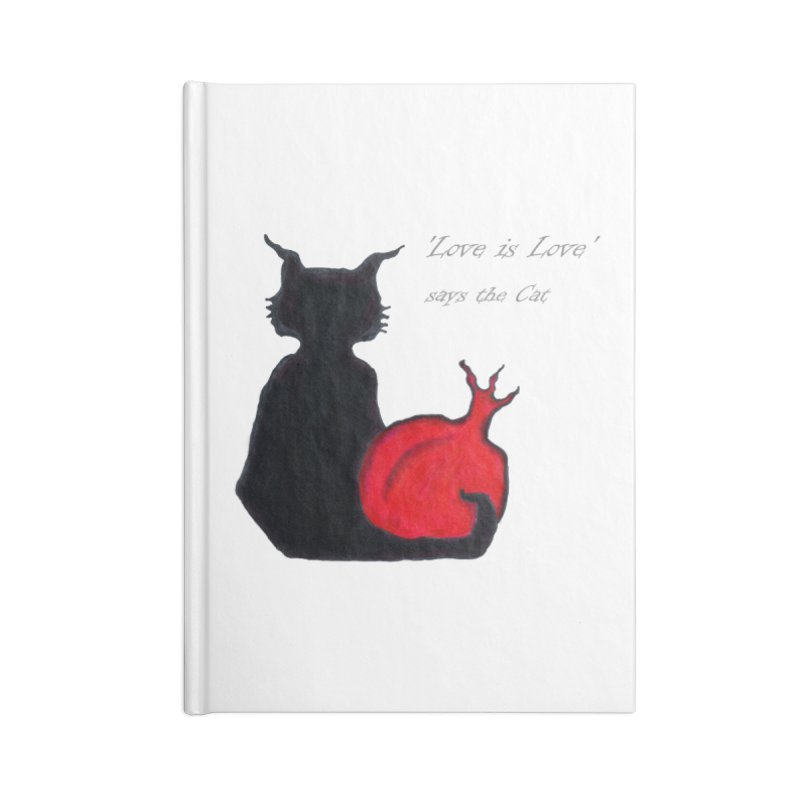 Love is Love, says the Cat Accessories Notebook by Brigitte Doernerova - Imaginista Designs