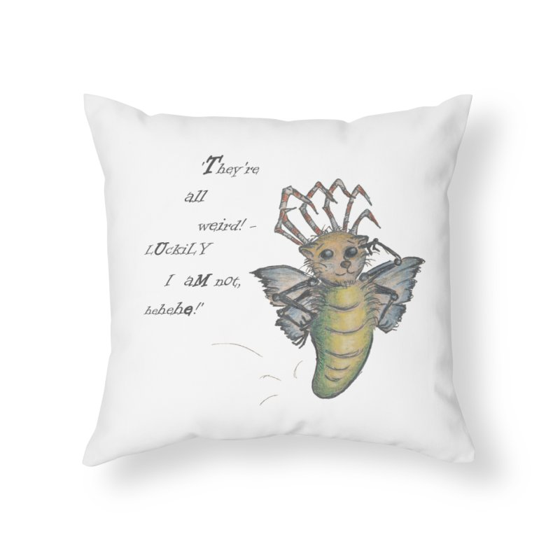 They're All Weird, says the Mockmoth Home Throw Pillow by Brigitte Doernerova - Imaginista Designs
