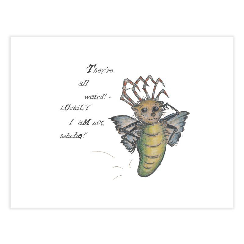 They're All Weird, says the Mockmoth Home Fine Art Print by Brigitte Doernerova - Imaginista Designs