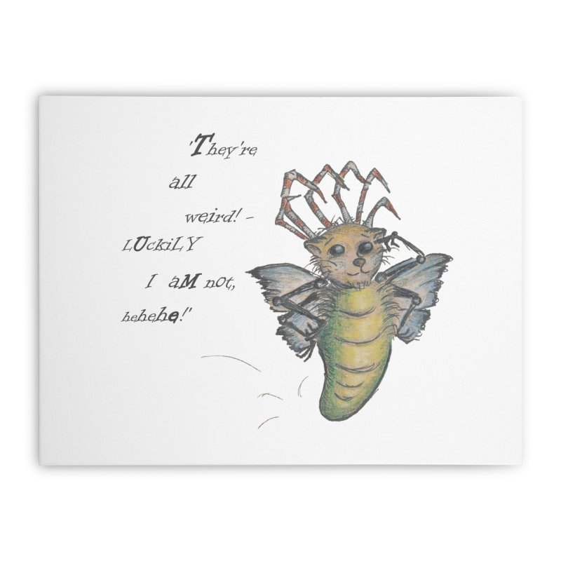 They're All Weird, says the Mockmoth Home Stretched Canvas by Brigitte Doernerova - Imaginista Designs