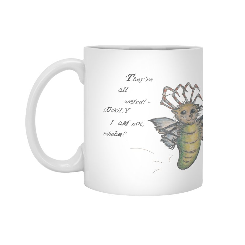 They're All Weird, says the Mockmoth Accessories Mug by Brigitte Doernerova - Imaginista Designs