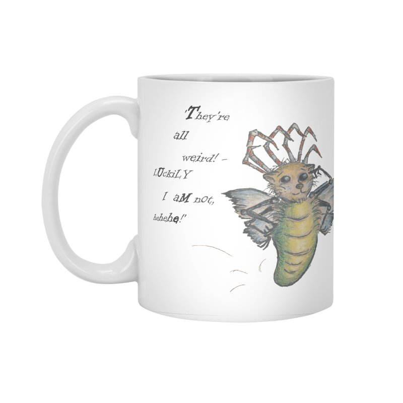 They're All Weird, says the Mockmoth Accessories Standard Mug by Brigitte Doernerova - Imaginista Designs