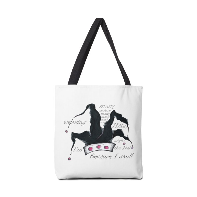 I'm Wearing Many Hats, says the Fool Accessories Tote Bag Bag by Brigitte Doernerova - Imaginista Designs