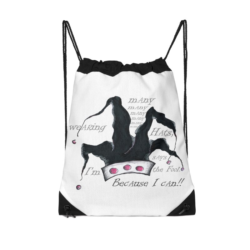 I'm Wearing Many Hats, says the Fool Accessories Drawstring Bag Bag by Brigitte Doernerova - Imaginista Designs