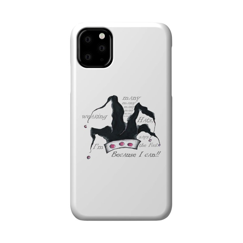 I'm Wearing Many Hats, says the Fool Accessories Phone Case by Brigitte Doernerova - Imaginista Designs