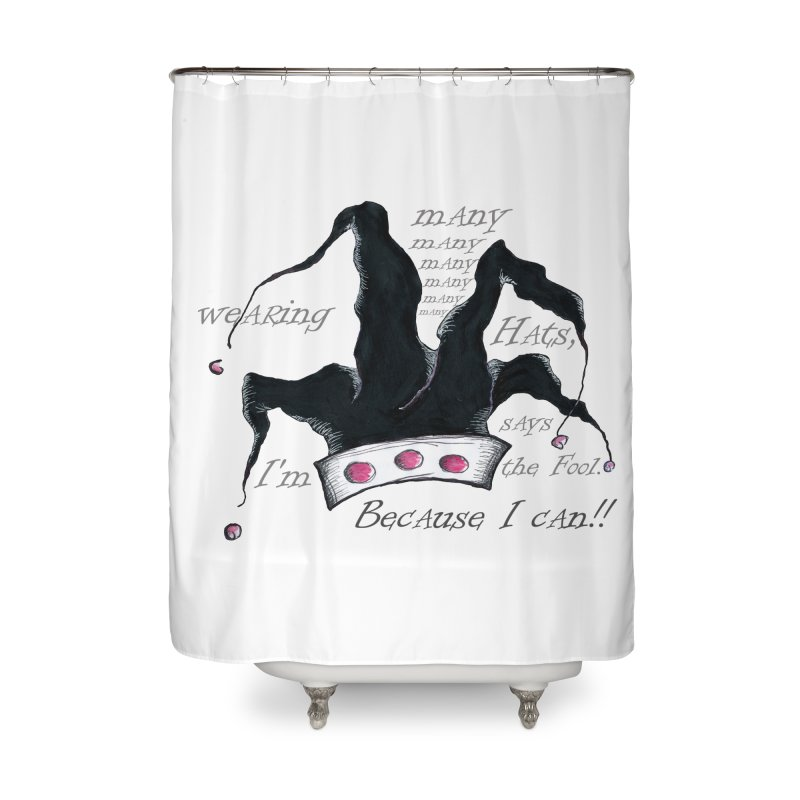 I'm Wearing Many Hats, says the Fool Home Shower Curtain by Brigitte Doernerova - Imaginista Designs