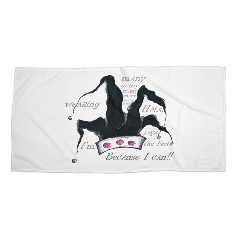 I'm Wearing Many Hats, says the Fool Accessories Beach Towel by Brigitte Doernerova - Imaginista Designs