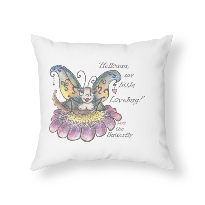 Hello, my little Lovebug, says the Butterfly Home Throw Pillow by Brigitte Doernerova - Imaginista Designs