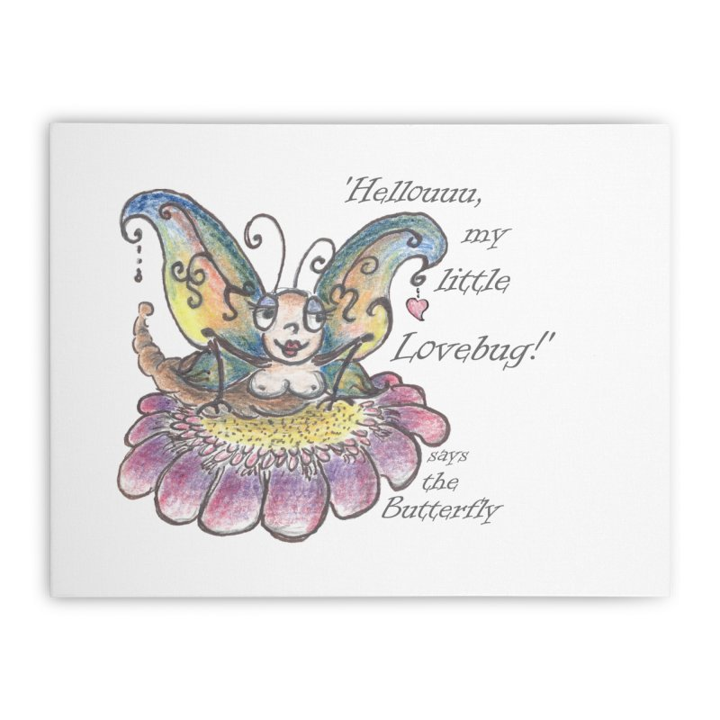 Hello, my little Lovebug, says the Butterfly Home Stretched Canvas by Brigitte Doernerova - Imaginista Designs