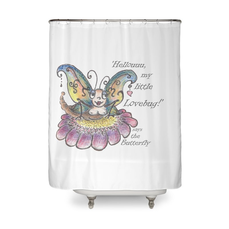 Hello, my little Lovebug, says the Butterfly Home Shower Curtain by Brigitte Doernerova - Imaginista Designs