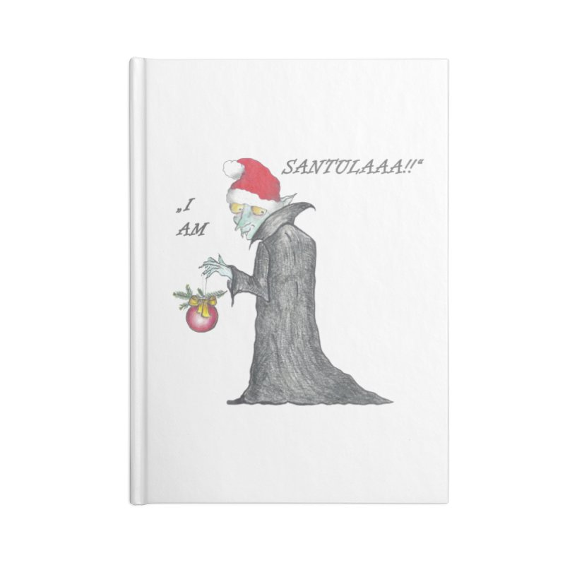 I Am Santula! - Says the Vampire, X-mas Edition Accessories Lined Journal Notebook by Brigitte Doernerova - Imaginista Designs