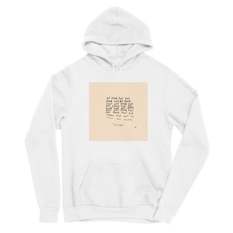 Human Men's Pullover Hoody by Because, Honestly by Melody Hansen