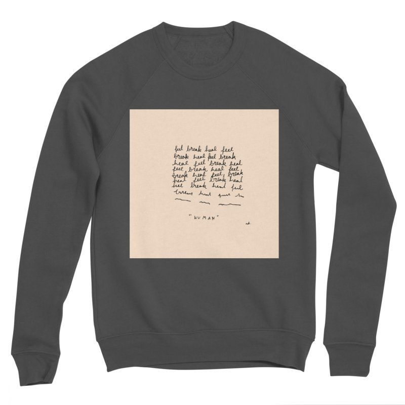 Human Women's Sweatshirt by Because, Honestly by Melody Hansen
