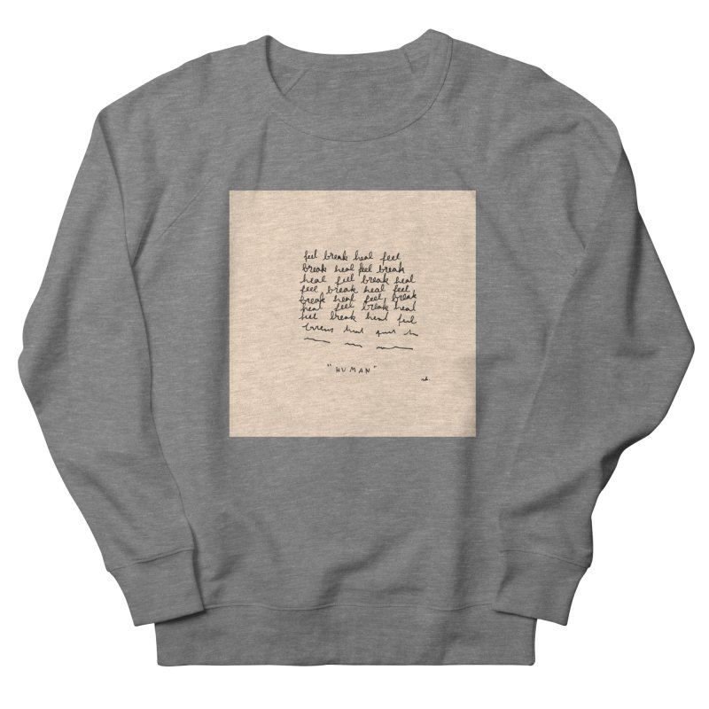 Human Men's Sweatshirt by Because, Honestly by Melody Hansen