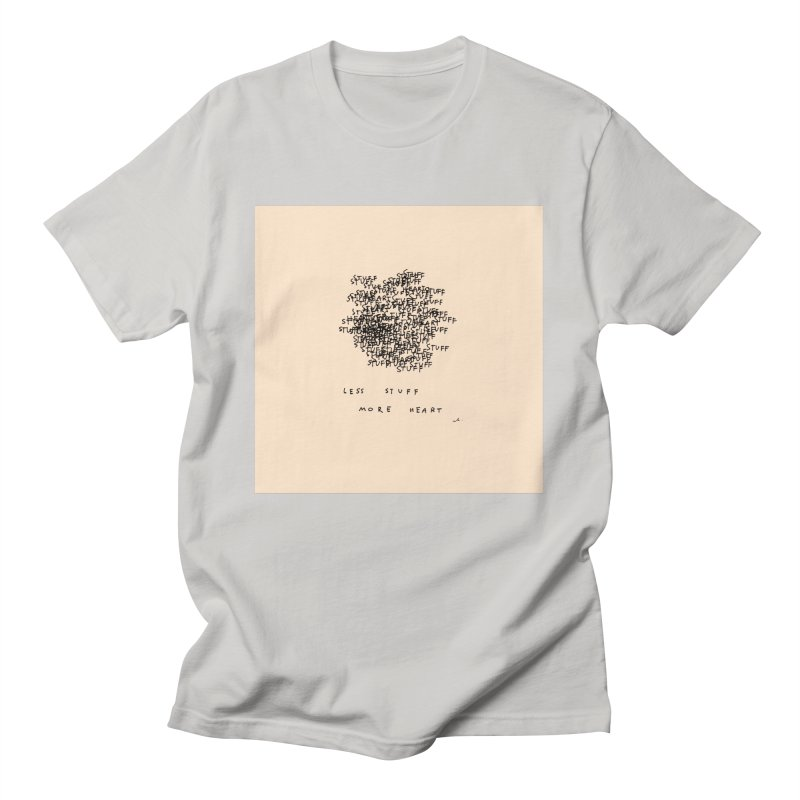 Less Stuff, More Heart Women's T-Shirt by Because, Honestly by Melody Hansen