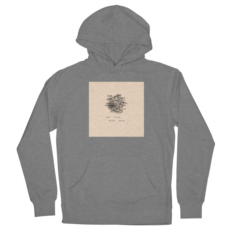 Less Stuff, More Heart Women's Pullover Hoody by Because, Honestly by Melody Hansen