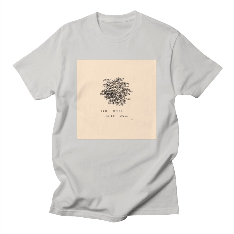 Less Stuff, More Heart Men's T-Shirt by Because, Honestly by Melody Hansen