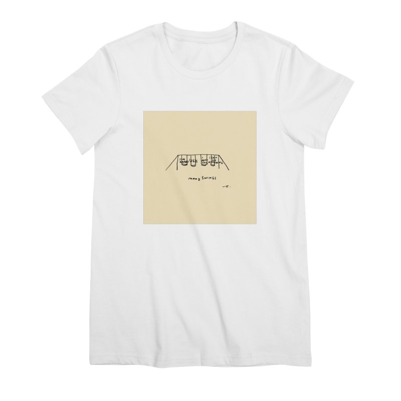 Mood Swings Women's T-Shirt by Because, Honestly by Melody Hansen