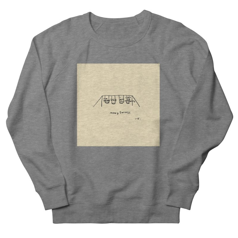 Mood Swings Men's Sweatshirt by Because, Honestly by Melody Hansen